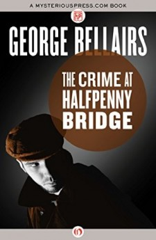The Crime at halfpenny Bridge george bellairs harold blundell classic british crime detective ittlejohn