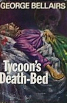Tycoon's death bed geore bellairs harold blundell detective littlejohn classic british crime
