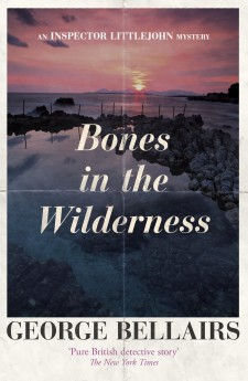 Bones In The Wilderness by George Bellairs