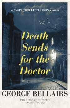 Death Sends for the Doctor by George Bellairs